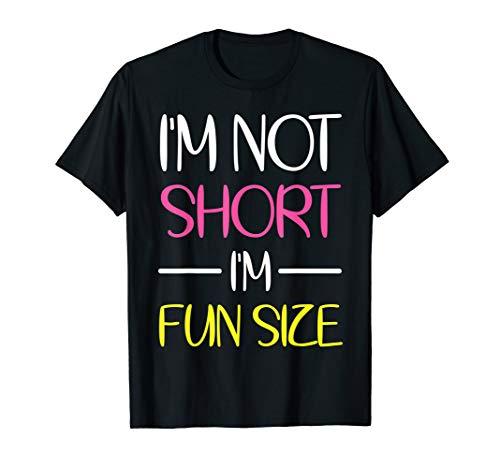 I'm Not Short I'm Fun Size TShirt Humor Funny