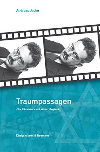 Traumpassagen: Eine Filmtheorie mit Walter Benjamin