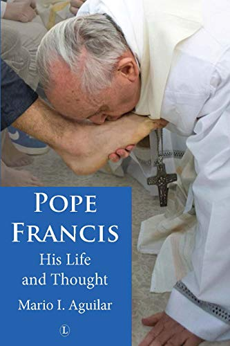 Pope Francis: His Life and Thought (English Edition)