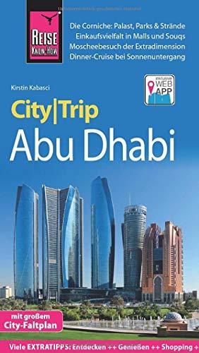 Reise Know-How CityTrip Abu Dhabi: Reiseführer mit Stadtplan und kostenloser Web-App