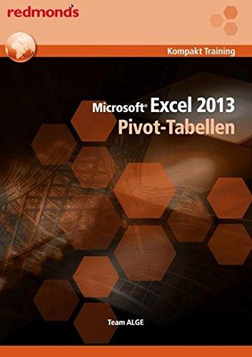 Excel 2013 Pivottabellen: redmond's Kompakt Training