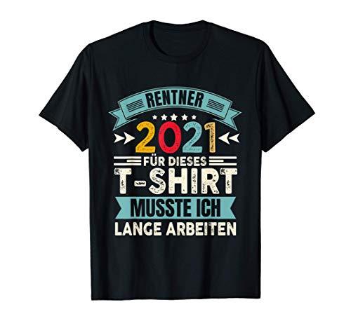 Rente 2021 Opa Rentner Spruch Geschenk Ruhestand Arbeit T-Shirt