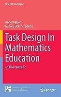 Task Design In Mathematics Education: an ICMI study 22 (New ICMI Study Series)