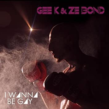 I Wanna Be Gay