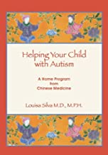 Helping Your Child with Autism: A Home Program from Chinese Medicine (Qigong Sensory Training)
