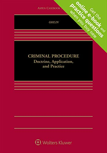 Compare Textbook Prices for Criminal Procedure: Doctrine, Application, and Practice [Connected Casebook] Aspen Casebook  ISBN 9781454893851 by Jens David Ohlin