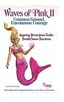 Waves of Pink II: Common Ground, Uncommon Courage