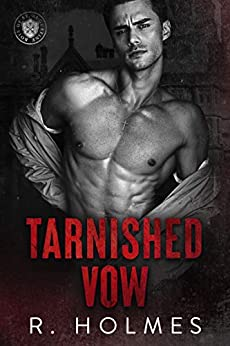 Tarnished Vow: A Forbidden Romance (Boys of St. Augustine Book 2) by [R Holmes]