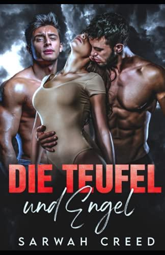 Die Teufel und Engel: College-Liebesroman (Freunde mit gewissen Vorzügen, Band 1)