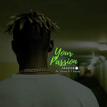 Your Passion (feat. T Hardy, Turas)