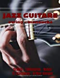 JAZZ GUITARE Swing Manouche: Carnet d'étude musique Guitare Jazz : Grilles d'accords 12 standards, 35 grilles vierges, tablatures et notes, 100 pages, Grand Format !