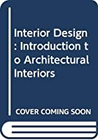 Interior Design: Introduction to Architectural Interiors
