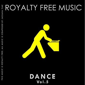 Royalty Free Music (Dance Edition) [Vol. 5]