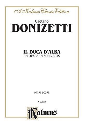 Il Duca D' Alba: Italian Language Edition, Vocal Score (Kalmus Classic Edition)