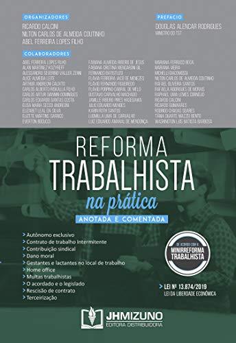 Reforma Trabalhista na Prática: Anotada e Comentada