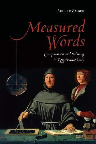 Measured Words: Computation and Writing in Renaissance Italy (Toronto Italian Studies)