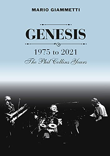 Genesis: 1975 to 2021 – The Phil Collins Years