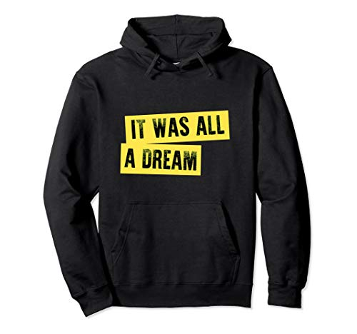Classic Hip Hop Rappers Rap Meme | IT WAS ALL A DREAM Pullover Hoodie