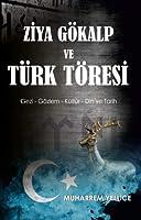 Ziya Gökalp ve Türk Töresi; Gezi - Gözlem - Kültür - Din ve Tarih