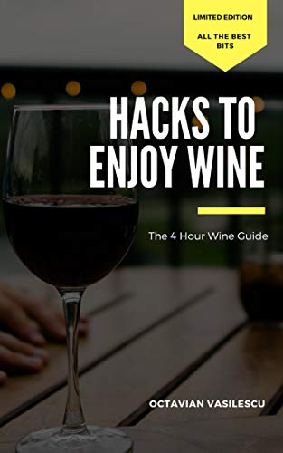 The 4 Hour Wine Guide: Hacks To Enjoy Wine (English Edition)