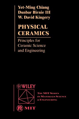 Physical Ceramics: Principles for Ceramic Science and...