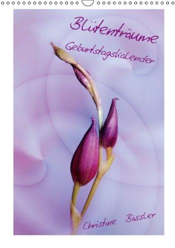 Blütenträume Geburtstagskalender (Wandkalender immerwährend DIN A3 hoch)
