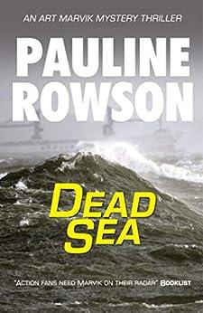 Dead Sea: An Art Marvik Mystery Thriller (4) (Art Marvik Mystery Thrillers) by [Pauline Rowson]