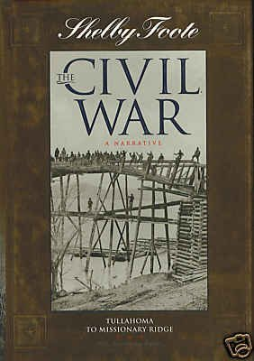 The Civil War: A Narrative: Vol. 8: Tullahoma to Missionary Ridge - Book #8 of the Civil War: A Narrative, 40th Anniversary Edition