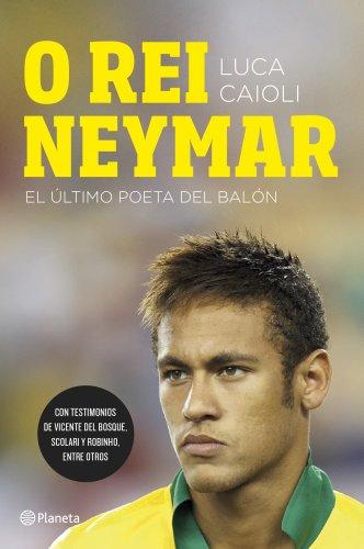 O rei Neymar: El último poeta del balón eBook: Caioli, Luca ...