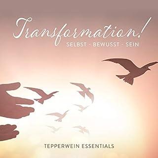 Transformation! Selbst - Bewusst - Sein                   Autor:                                                                                                                                 Kurt Tepperwein                               Sprecher:                                                                                                                                 Kurt Tepperwein                      Spieldauer: 1 Std. und 59 Min.     5 Bewertungen     Gesamt 4,8