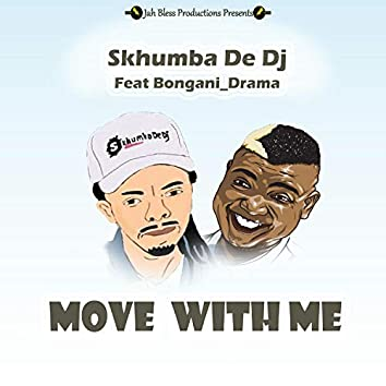 Move With Me (feat. Bongani Drama)