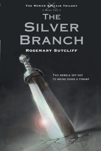 The Silver Branch (The Roman Britain Trilogy, 2)