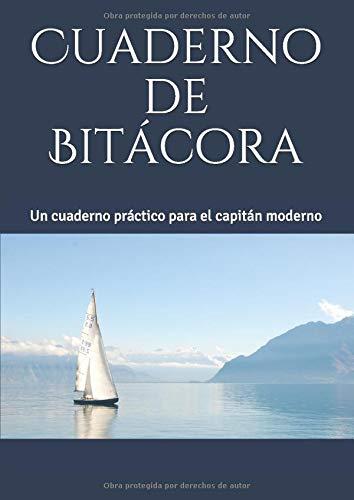 Cuaderno de Bitácora: Un cuaderno práctico para el capitán moderno (Pura Vida's Practical Cruising Series)