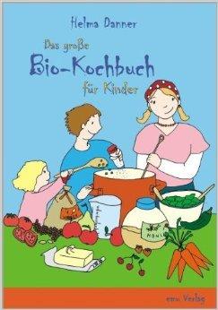 Das gro§e Bio-Kochbuch fŸr Kinder ( 30. Oktober 2010 )