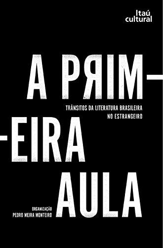 A primeira aula: trânsitos da literatura brasileira no estrangeiro