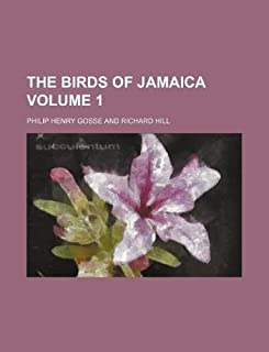 The Birds of Jamaica Volume 1