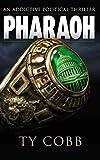 Pharaoh: An Addictive Political Thriller
