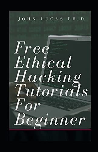 Free Ethical Hacking Tutorials for Beginner: Learn Basics of Hacking