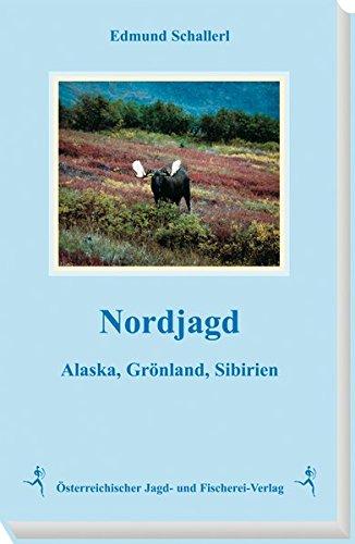 Nordjagd: Alaska, Grönland, Sibirien
