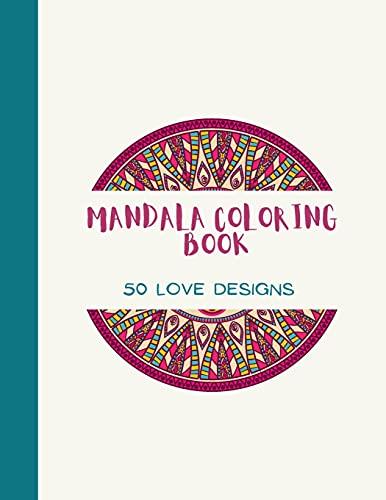 Mandala Coloring Book: LOVE Mandala Coloring Book for Adults: Beautiful Large Print Love Patterns and Floral Coloring Page Desig