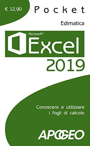 Excel 2019. Conoscere e utilizzare i fogli di calcolo