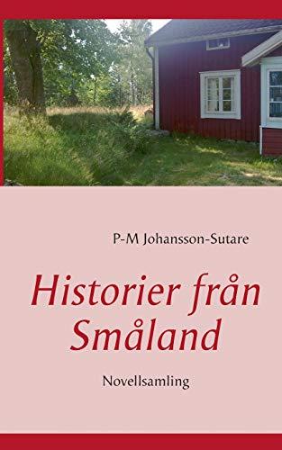 Historier från Småland: Novellsamling