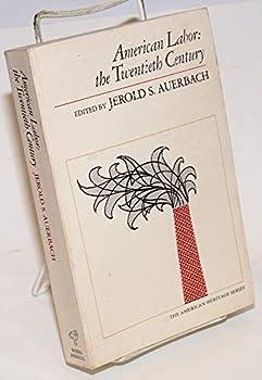 Paperback American Labor: the Twentieth Century Book