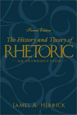 The History and Theory of Rhetoric: An Introduction (2nd Edition)