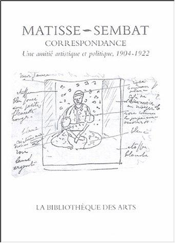 Correspondance Henri Matisse-Marcel Sembat : Une amitié artistique et politique, 1904-1922