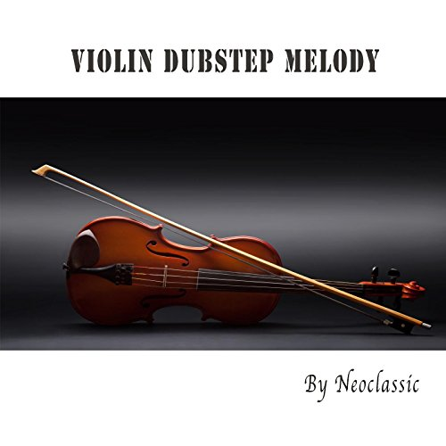 Violin Dubstep Melody