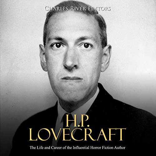 H.P. Lovecraft: The Life and Career of the Influential Horror Fiction Author  By  cover art