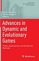 Advances in Dynamic and Evolutionary Games: Theory, Applications, and Numerical Methods (Annals of the International Society of Dynamic Games (14))