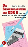 Die Spionageabwehr der DDR II: Von der Armee bis in die zentralen Staatsorgane