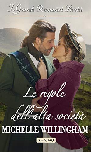 Le regole dell'alta società: I Grandi Romanzi Storici (Gli indomiti highlander Vol. 1)